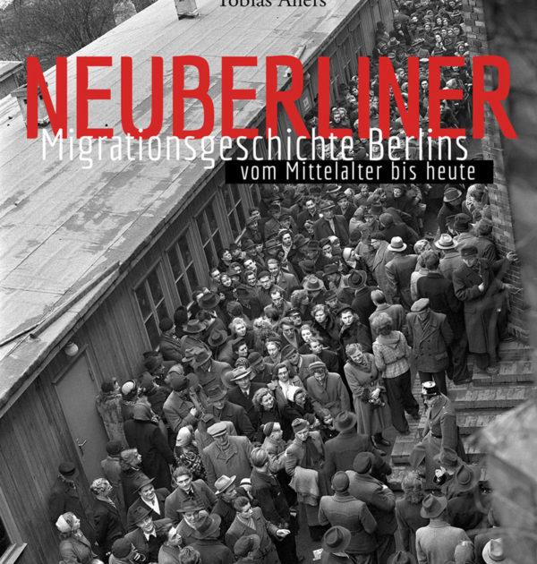 Neuberliner Migrationsgeschichte Berlin
